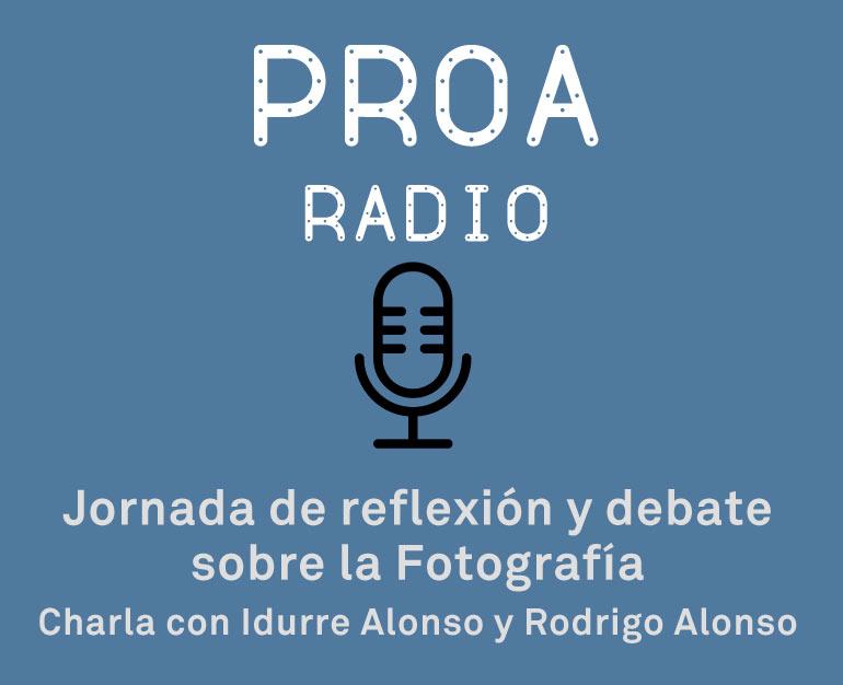 Jornada de reflexión y debate sobre la Fotografía / Charla Idurre Alonso y Rodrigo Alonso