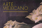 Mexican Arts - Jacques and Natasha Gelman Collection
